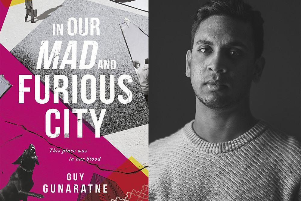 Guy Gunaratne's  Our Mad and Furious City.