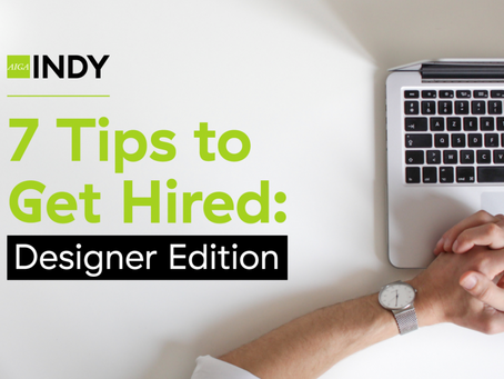 7 Tips to Get Hired: Designer Edition