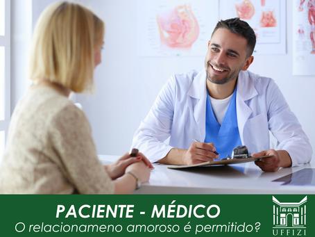 Médico - paciente: o relacionamento amoroso é permitido?