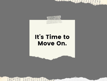 It's Time to Move On - By Pastor Tom Engel