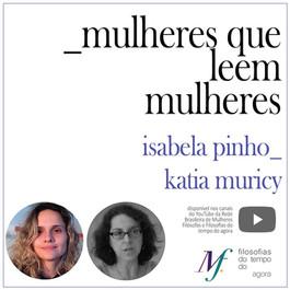 Mulheres que leem Mulheres: Isabela Pinho lê Katia Muricy