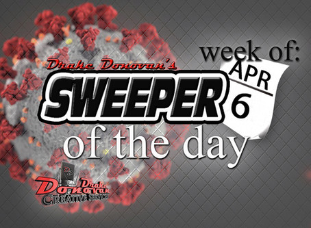 SWEEPER OF THE DAY COPY: WEEK OF 04/06/2020
