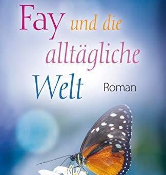 Fay und die alltägliche Welt