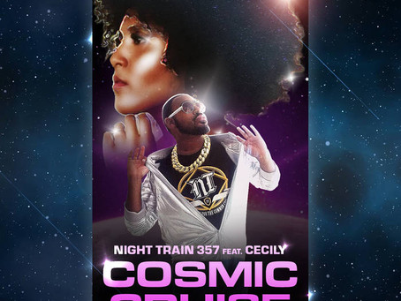 "Night Train 357 Ft. Cecily ""Cosmic Cruise"""
