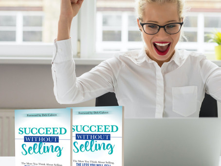 Succeed Without Selling Is More Than Just A Book