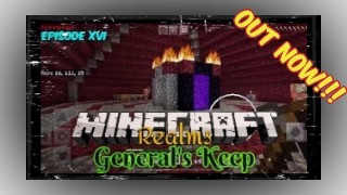 "OUT NOW!!! ""General's Keep"" (Episode XVI) - A Minecraft Realms Survival Adventure [Bedrock] NEW BUIL"