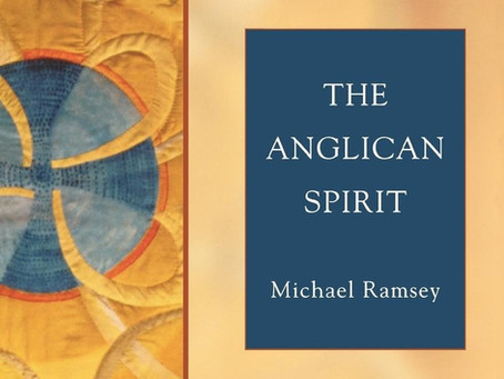 Reflection on The Anglican Spirit by Michael Ramsey