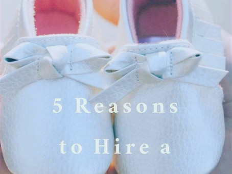 5 Reasons to Hire a Baby Nurse