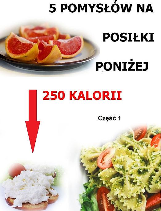 5 pomysłów na posiłki poniżej 250 kcal