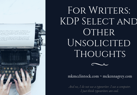 For Writers: KDP Select and Other Unsolicited Thoughts