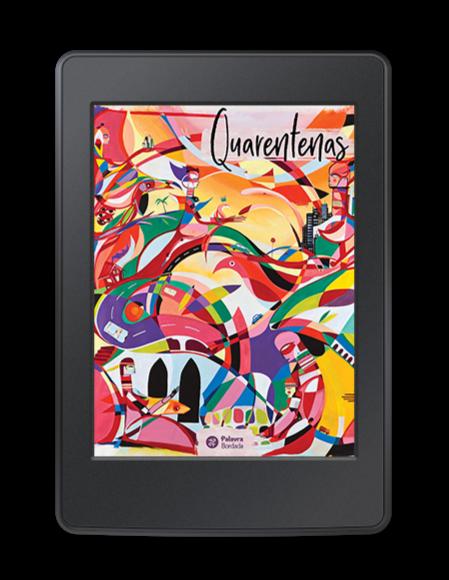 Imagem de um dispositivo de leitura digital, um Kindle, com a capa do livro Quarentenas, editado pela Palavra Bordada. A capa é uma ilustração do artista Jotapê Pax, em tons de vermelho, amarelo, verde, azul, rosa, entre outros.