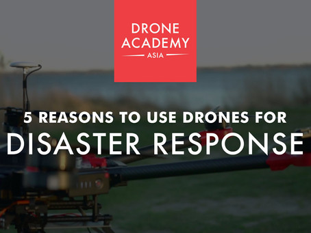 5 Reasons to Use Drones for Disaster Response