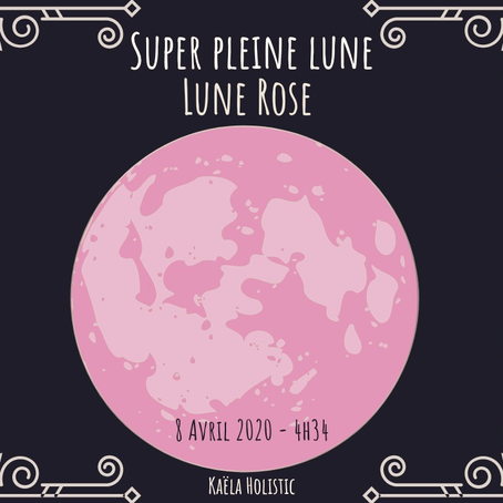 Super pleine Lune Rose du 8 Avril 2020