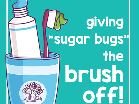 "Giving ""sugar bugs"" the brush-off!"
