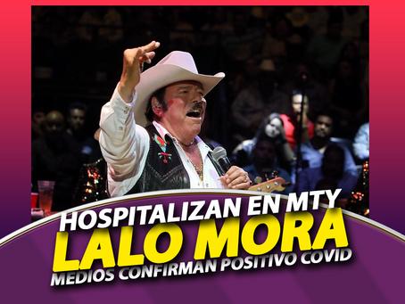 Lalo Mora es Hospitalizado en Monterrey, algunos medios confirman que dió Positivo COVID-19