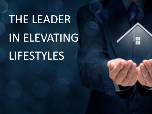THE LEADER IN ELEVATING LIFESTYLES!