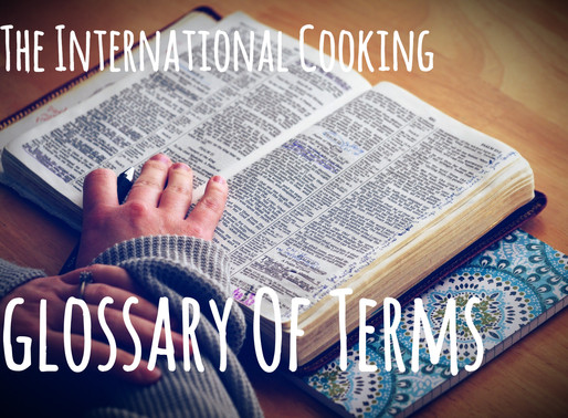 The International Cooking Glossary Of Terms