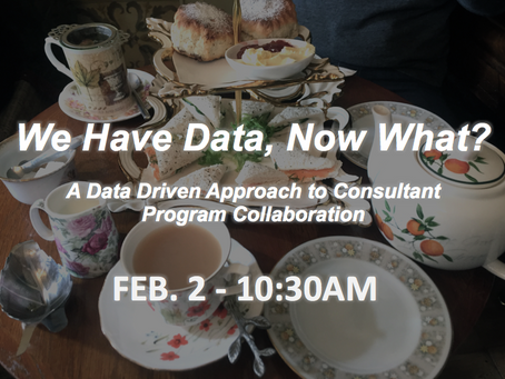 We Have Data, Now What?  A Data Driven Approach to Consultant Program Collaboration.