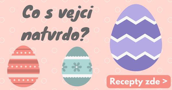 Co s vejci natvrdo po velikonocích
