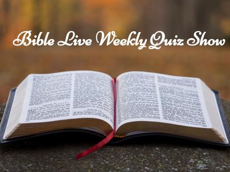 Bible Live Quiz Show, Sundays 9-10:30 pm