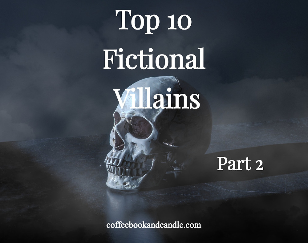 Coffee, Book, & Candle list of best book and movie villains (part 2)