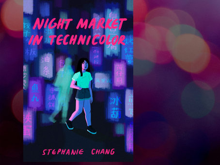 """""""Creation opens on a cliffhanger"""": Stephanie Chang's A Night Market in Technicolor"""