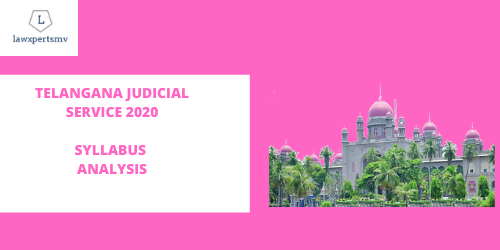Syllabus of Telangana Judicial Service (Civil Judge) 2020