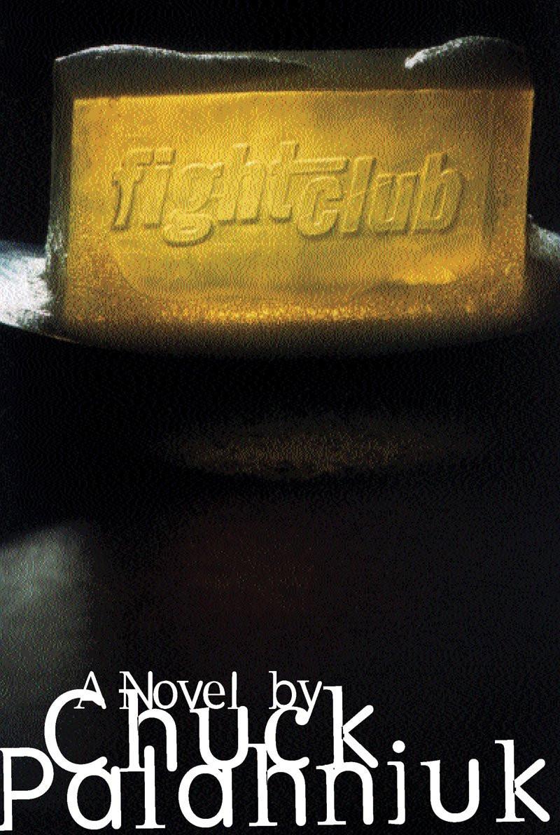 Fight Club by Chuck Palahnuik