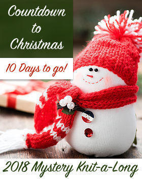 Countdown to Christmas 2018 Mystery Knit-a-Long - Only 10 Days to go!