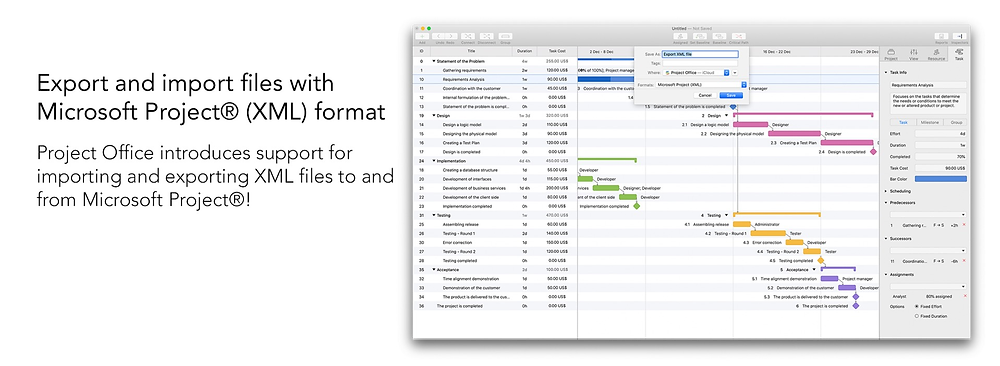 Project Office for MacOS and iOS introduces support for importing and exporting XML files to and from Microsoft Project®! To use Microsoft Project® (XML) export/import, you need to buy one-time purchase license.