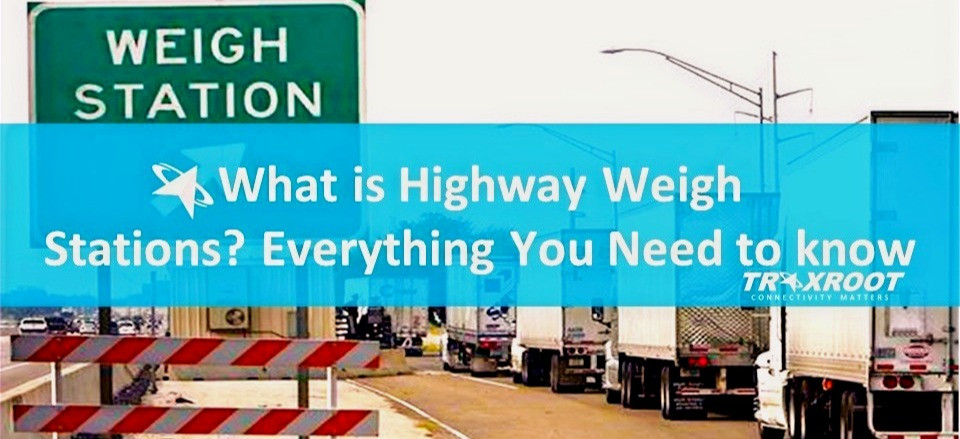 What is Highway Weigh Stations? Everything You Need to know