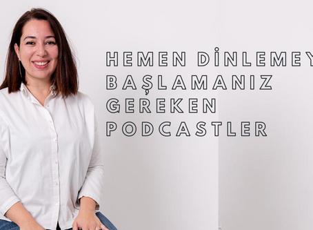 Hemen dinlemeye başlayacağınız bir podcast öneri listesi