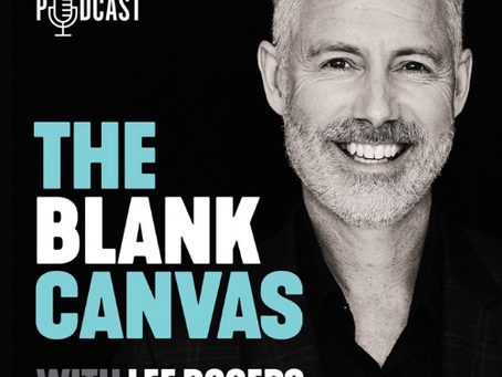 THE BLANK CANVAS WITH LEE ROGERS - PODCAST