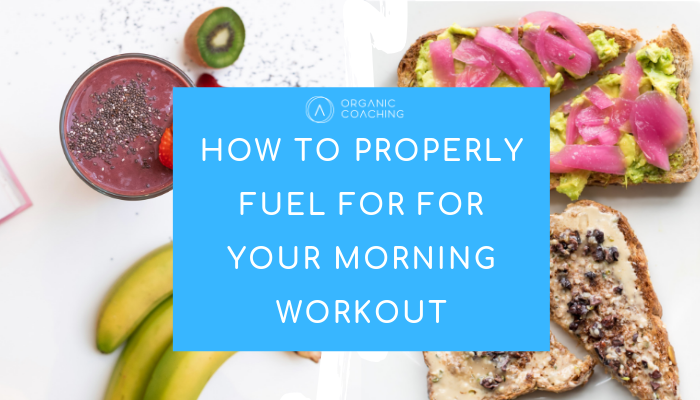 How to Properly Fuel for your Morning Workout