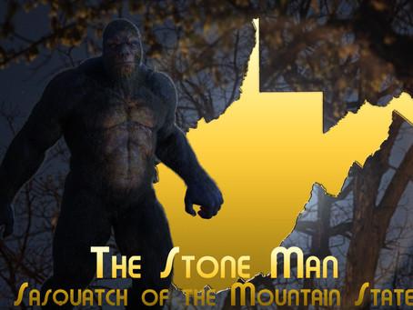 The Stone Man: Sasquatch of the Mountain State
