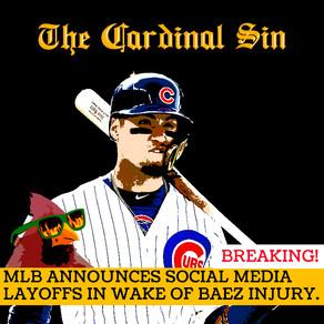 Cardinal Sin: MLB Announces Social Media Layoffs in Wake of Baez Injury.