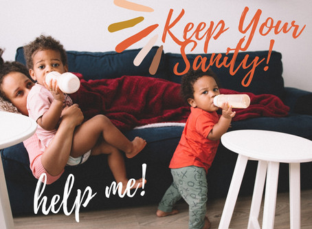 Parents! Keep Your Sanity in Quarantine