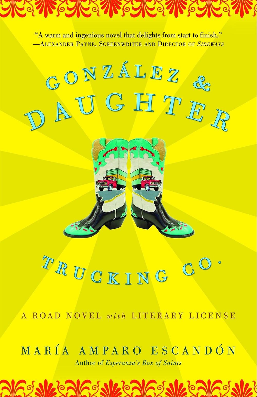 González & Daughter Trucking Co.: A Road Novel with Literary License By María Amparo Escandón 295 pages. 2005. The Book Slut book reviews thebookslut the book slut bookshop