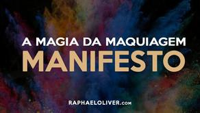 Manifesto: A magia da maquiagem!