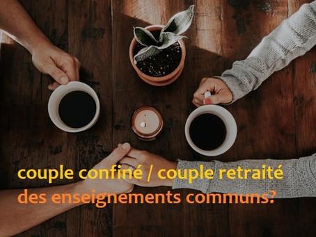 Toi + moi + .... le confinement! Quand les retraités éclairent les couples confinés