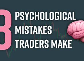 3 Psychological Mistakes Traders Make