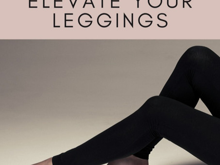 4 Easy Ways To Elevate Your Leggings