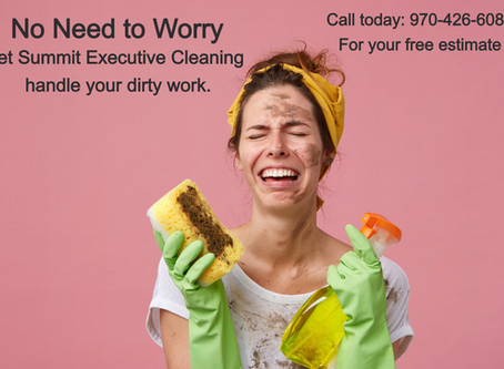 No need to worry. Let Summit Executive Cleaning take care of your dirty work.