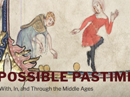 Impossible Pastimes: Playing With, In, and Through the Middle Ages