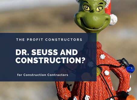 How Dr. Seuss Informs Construction Contractors