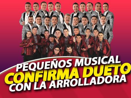¡Confirmado! Pequeños Musical festeja cumple a dueto con La Arrolladora