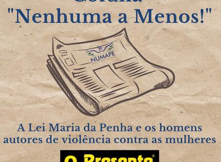 """[Coluna """"Nenhuma a Menos!""""] A Lei Maria da Penha e os homens autores de violência contra as mulheres"""