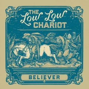 """New Album Alert: """"Believer"""" by Low Low Chariot"""