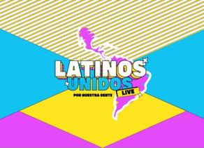 #LatinosUnidos el festival virtual más importante de la época