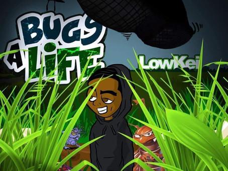 "Lowkei Drops ""A Bug's Life"""